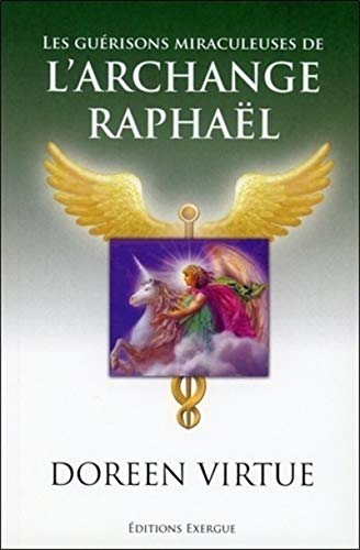 Les guérisons miraculeuses de l'archange Raphael