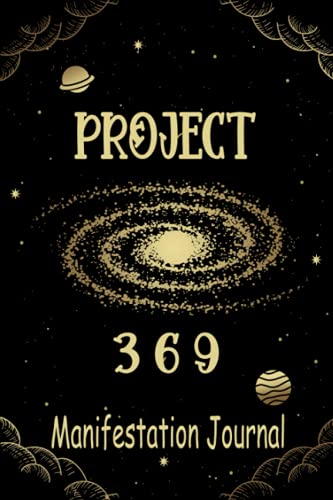 369 Project Manifestation Journal: The Law of Attraction Writing Exercise Workbook   369 Method Key