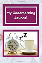 My Goodmorning Journal: motivational notebook 6x9 with 120 lined pages