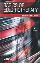 Basics of Electrotherapy by Subhash M. Khatri - Paperback