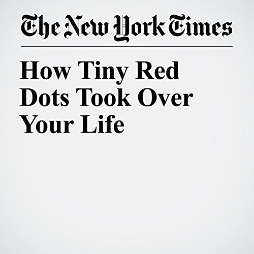 How Tiny Red Dots Took Over Your Life copertina