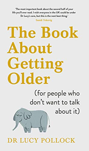 The Book About Getting Older (for people who don't want to talk about it) (English Edition)