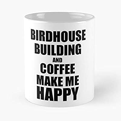 Funny Building Me Birdhouse For Idea Make Mug Top Selling 11 Ounce White Ceramic Novelty Mug 2020