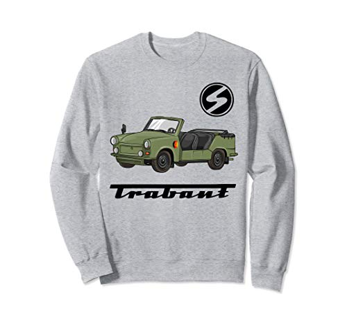 Trabant Kübel Trabi 601 Kübelwagen Ostdeutschland Ossi Sweatshirt