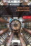 Física nuclear y de partículas (3ª ed.): 62 (Educació. Sèrie Materials)