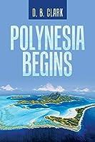 Polynesia Begins