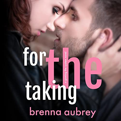 For the Taking Audiobook By Brenna Aubrey cover art