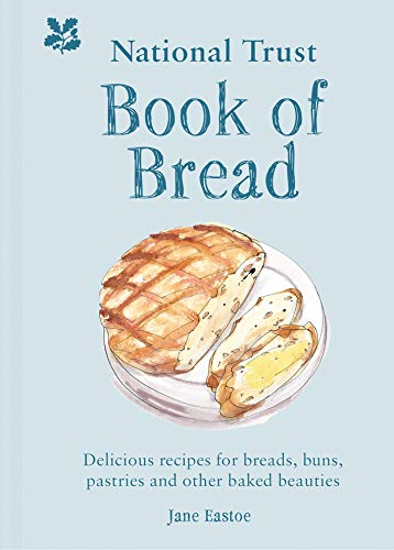 National Trust Book of Bread: Delicious recipes for breads, buns, pastries and other baked beauties (English Edition)
