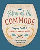 King of the Commode: Barney Smith and His Toilet Seat Art Museum