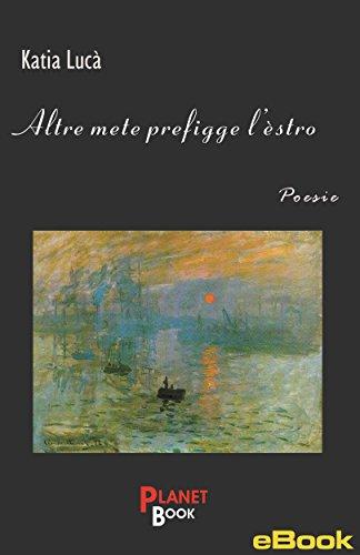 Altre mete prefigge l'estro (Italian Edition)
