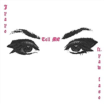 Tell Me (feat. Yaw Faso)