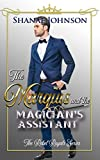 The Marquis and the Magician's Assistant: a Sweet Royal Romance (The Rebel Royals Series Book 4)