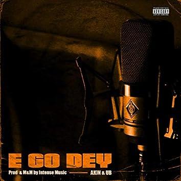 E Go Dey (feat. Ub)