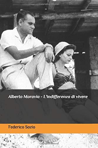 Alberto Moravia - L'indifferenza di vivere