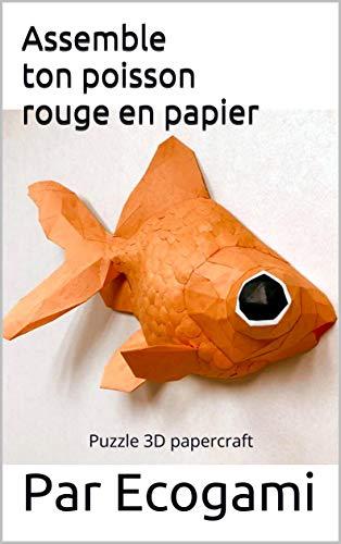 Assemble ton propre poisson rouge en papier: Puzzle 3D   Sculpture en papier   Patron papercraft (Ecogami / sculpture en papier Book 9) (English Edition)
