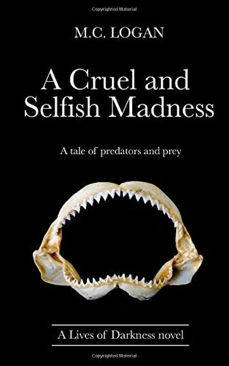 耐える一時停止そこからA Cruel and Selfish Madness: A tale of predators and prey (Lives of Darkness)