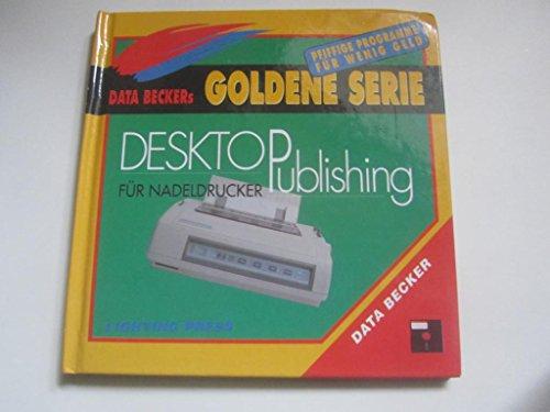 Lighting Press. Inkl. 5 1/4'- Diskette. Desktop Publishing für Nadeldrucker