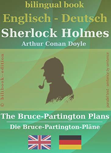 Sherlock Holmes - The Bruce-Partington Plans (zweisprachig, Englisch-Deutsch)