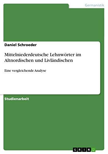 Mittelniederdeutsche Lehnwörter im Altnordischen und Livländischen: Eine vergleichende Analyse