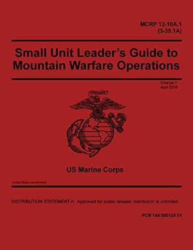 MCRP 12-10A.1 (3-35.1A) Small Unit Leader's Guide to Mountain Warfare Operations Change 1 April 2018 (English Edition)