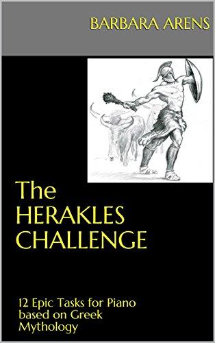The Herakles Challenge: 12 Epic Tasks for Piano based on Greek Mythology (English Edition)