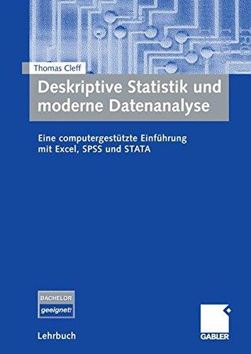 Deskriptive Statistik und moderne Datenanalyse: Eine computergestützte Einführung mit Excel, SPSS und STATA