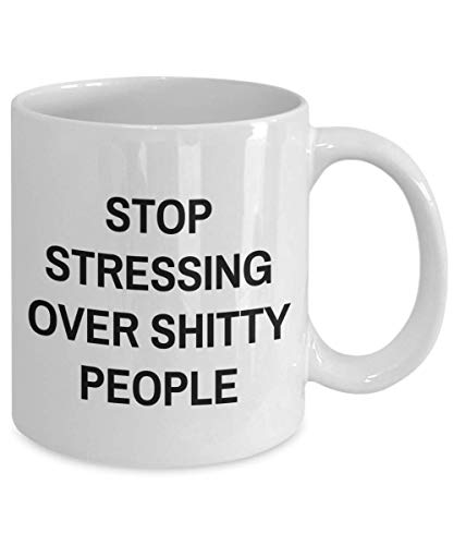Stressed Mug - STOP STRESSING OVER SHITTY PEOPLE - Coffee Tea Te Cup Novelty Gift Idea For