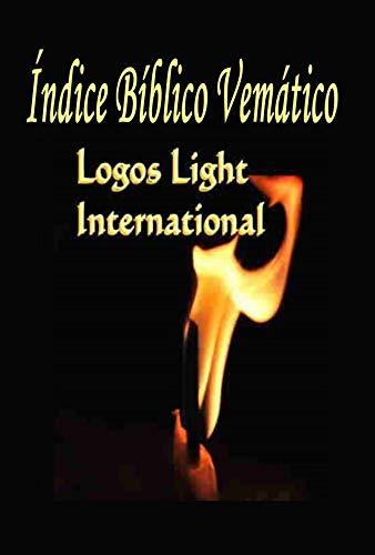 Índice Bíblico Vemático (Logos Light Bible Indexes nº 2) (Spanish Edition)