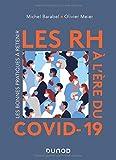 Les RH à l'ère du Covid-19 - Les bonnes pratiques à retenir - Les bonnes pratiques à retenir