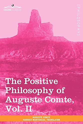 The Positive Philosophy of Auguste Comte, Vol. II (in 2 Volumes)
