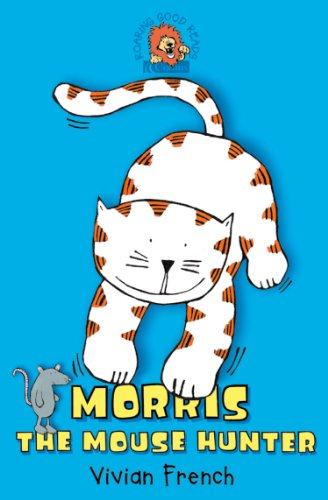 Morris the Mouse Hunter (Roaring Good Reads) (English Edition)