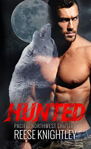 Hunted (Pacific Northwest Shifters Book 1)