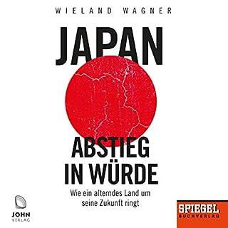 Japan - Abstieg in Würde      Wie ein alterndes Land um seine Zukunft ringt              Autor:                                                                                                                                 Wieland Wagner                               Sprecher:                                                                                                                                 Mark Bremer                      Spieldauer: 7 Std. und 33 Min.     53 Bewertungen     Gesamt 4,4