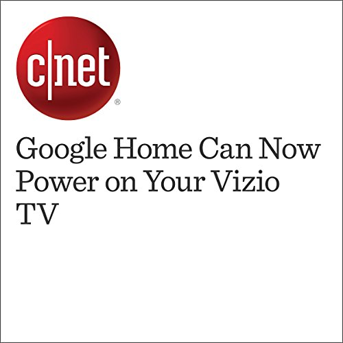 Google Home Can Now Power on Your Vizio TV  cover art