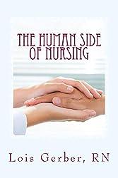 The Human Side of Nursing by Lois Gerber, RN