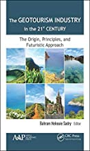 The Geotourism Industry in the 21st Century: The Origin, Principles, and Futuristic Approach