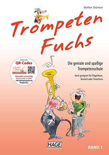 Trompeten Fuchs Band 1: Die geniale und spaßige Trompetenschule: Die geniale und spaßige Trompetenschule. Auch geeignet für Flügelhorn, Kornett oder Tenorhorn