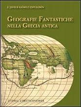 Geografie fantastiche nella Grecia antica (Biblioteca spagnola di studi classici)