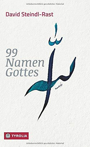 99 Namen Gottes: Betrachtungen. Mit 100 Kalligraphien von Shams Anwari-Alhosseyni