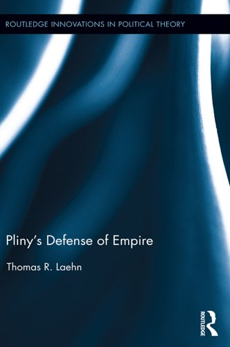 Pliny's Defense of Empire (Routledge Innovations in Political Theory) (English Edition)