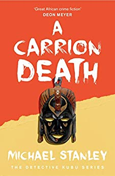 A Carrion Death (Detective Kubu Book 1) by [Michael Stanley]