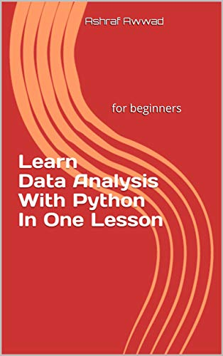 Learn Data Analysis With Python In One Lesson: for beginners Front Cover