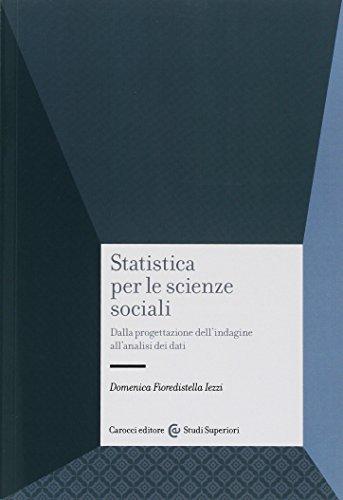 Statistica per le scienze sociali. Dalla progettazione dell'indagine all'analisi dei dati (ristampa 2014)