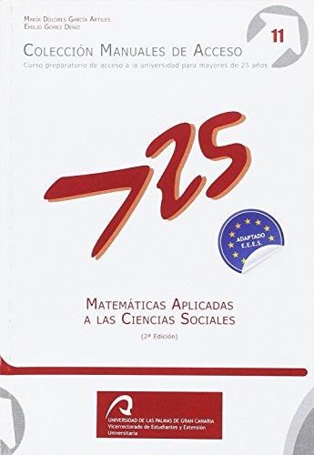 Matemáticas Aplicadas a las Ciencias Sociales (Manuales docentes acceso a mayores de...