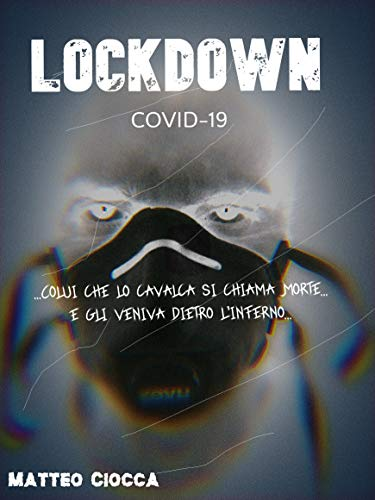 LOCKDOWN: COVID-19 (Italian Edition)