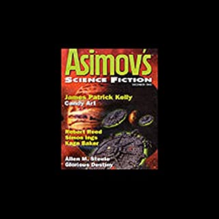 The Best of Asimov's Science Fiction Magazine 2002                    By:                                                                                                                                 Robert Silverberg,                                                                                        James Patrick Kelly,                                                                                        Ian Watson,                   and others                          Narrated by:                                                                                                                                 Stefan Rudnicki,                                                                                        Scott Brick,                                                                                        Gabrielle de Cuir                      Length: 7 hrs and 23 mins     71 ratings     Overall 3.5