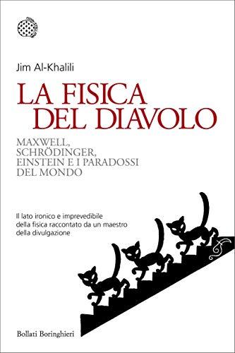 La fisica del diavolo: Maxwell, Schrödinger, Einstein e i paradossi del mondo