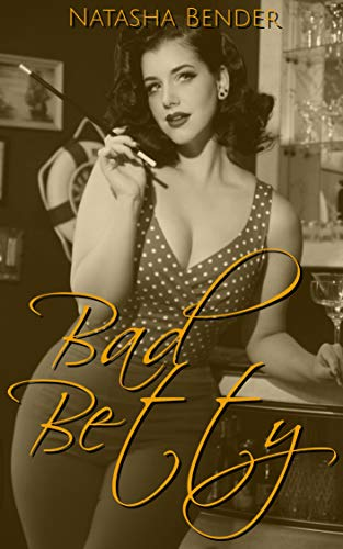 Bad Betty: explicit adult short story