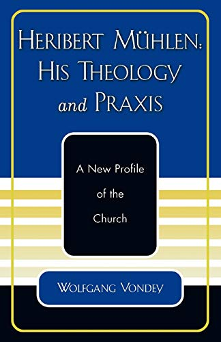 Price comparison product image Heribert Mühlen: His Theology and Praxis