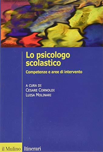 Lo psicologo scolastico. Competenze e aree di intervento